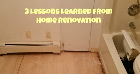 3 Lessons Learned from Home Renovation