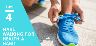 4 Tips for Making Walking for Your Health a Habit