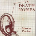 Review of <em>Vs. Death Noises</em> by Marcus Pactor