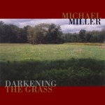A Review of <em>Darkening the Grass</em> by Michael Miller