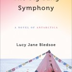 Slow Burn: Two Polar Novels: <em>The Big Bang Symphony</em> by Lucy Jane Bledsoe and <em>The Still Point</em> by Amy Sackville