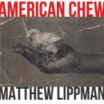Review of <em>American Chew</em> by Matthew Lippman