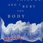 Review of <em>Failure and I Bury the Body</em> by Sasha West
