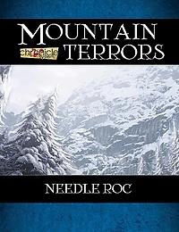 Mountain Terrors: Needle Roc