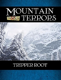 Mountain Terrors: Tripper Root (Chronicle System PDF)