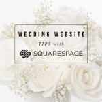 Wedding Website tips with Squarespace