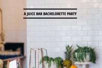 Juice Bar Bachelorette
