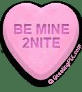 BE MINE 2NITE