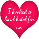 I booked a local hotel