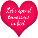 Let's spend tomorrow in bed