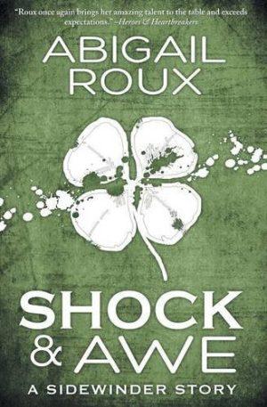 Abigail Roux--A Sidewinder Story Book 1 - Shock & Awe