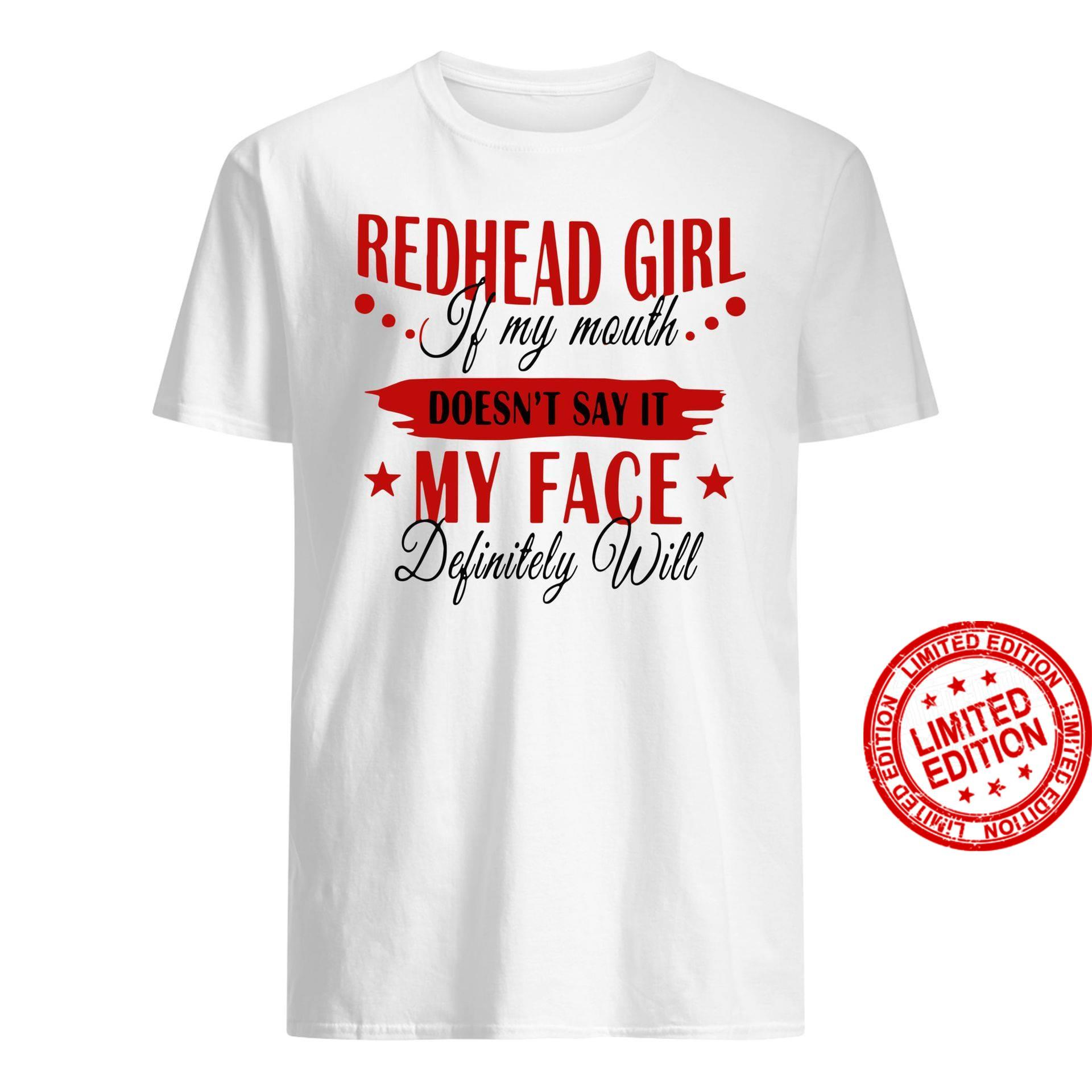 Redhead Girl If My Mouth Doesn T Say It My Face Definitely Will Shirt