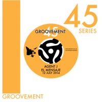 Groovement Podcast - Groovement 45s: El Mensaje