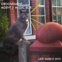 Groovement Podcast - Agent J: Music Box {March 2015}