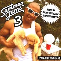 Juicy: Summer Jams 3 mix from Oscar Wildstyle and Wiggie Smalls
