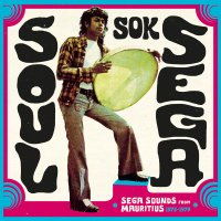 Vinyl // Soul Sok Séga: Sega Sounds from Mauritius 1973 - 1979