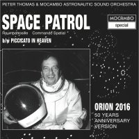On wax // Peter Thomas & Mocambo Astronautic Sound Orchestra: Space Patrol (Orion 2016)
