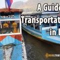 laos transportation guide, getting around laos, how to get around laos.