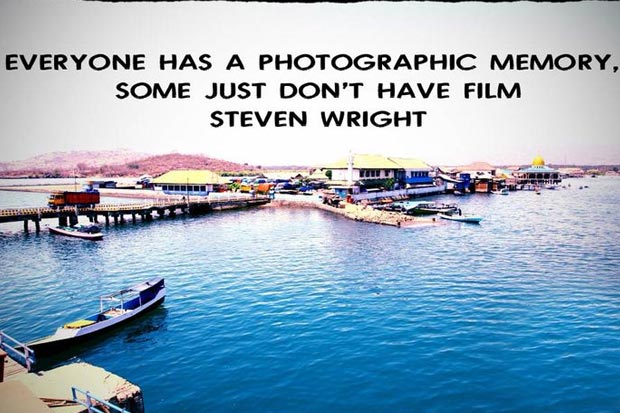 travel quotes, travel inspiration, if you want something quote, everyone has a photographic memory quote