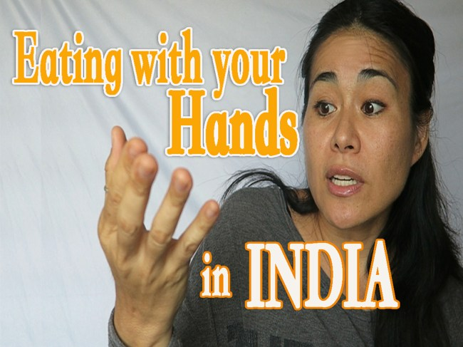 Eating with your hands in India, eating indian food with your hands