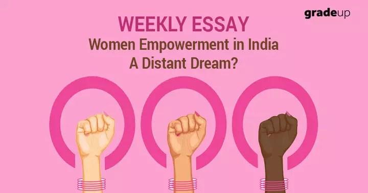 essay on empowerment of women essay women empowerment a distant - empowerment of women essay