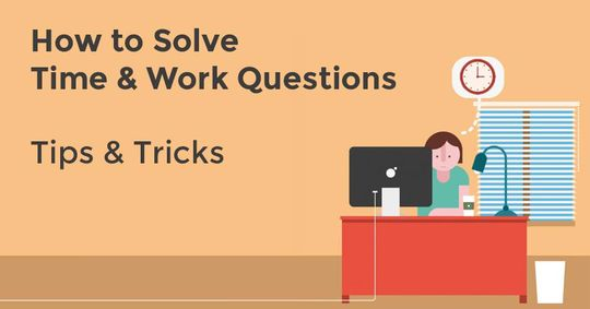 How to Solve Time  Work Questions? Tips  Tricks - work tips