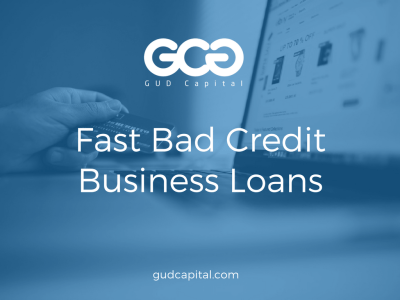 Fast Small Business Funding Options When You Have Bad Credit – GUD Capital