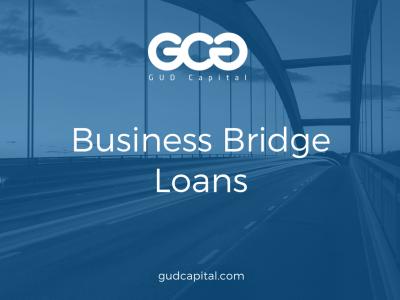 Business Bridge Loans: How to Get Bridge Financing For Working Capital? – GUD Capital