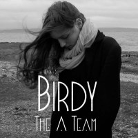 "1st Song of the Day: ""The A Team"" by Birdy"