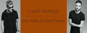 Chart Invitado Ivan Voltes y David Fesser