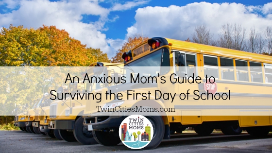 An Anxious Mom's Guide to the First Day of School