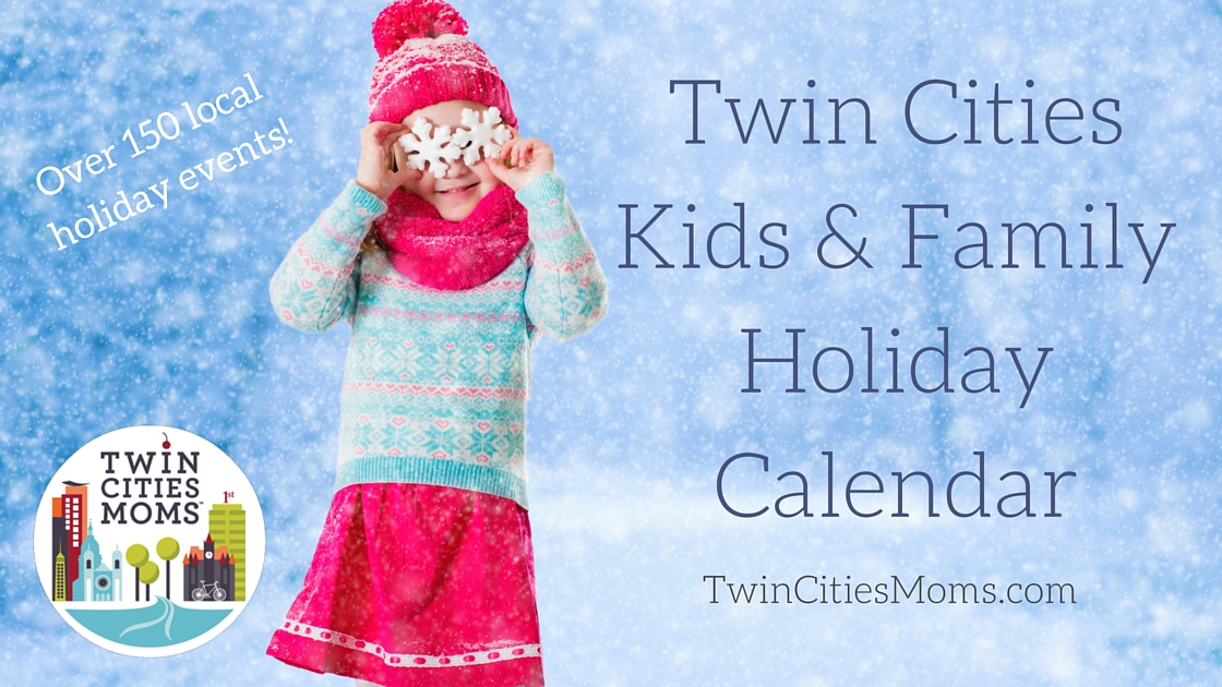 Twin Cities Kids Amp Family Holiday Calendar