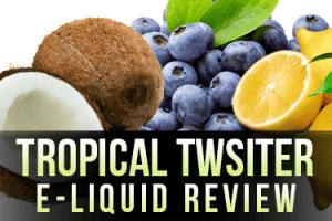 eVo - Tropical Twister E-Liquid Review