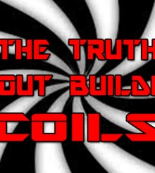 The Truth About Building Coils