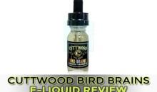 Cuttwood Bird Brains E-Liquid Review