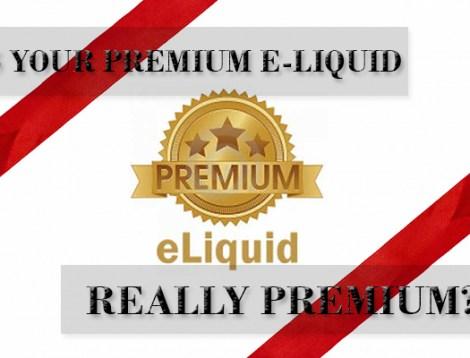is your premium e-liquid really premium