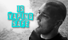 Is Vaping Safe: Looking At The Facts