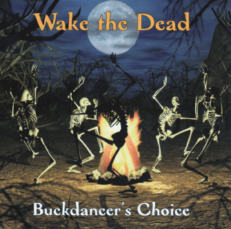 Buckdancer's Choice Wake the Dead
