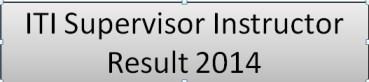 Gujarat ITI Supervisor Instructor Result 2014 Declare