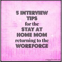 So you're going back to work? 5 Interview Tips for the SAHM
