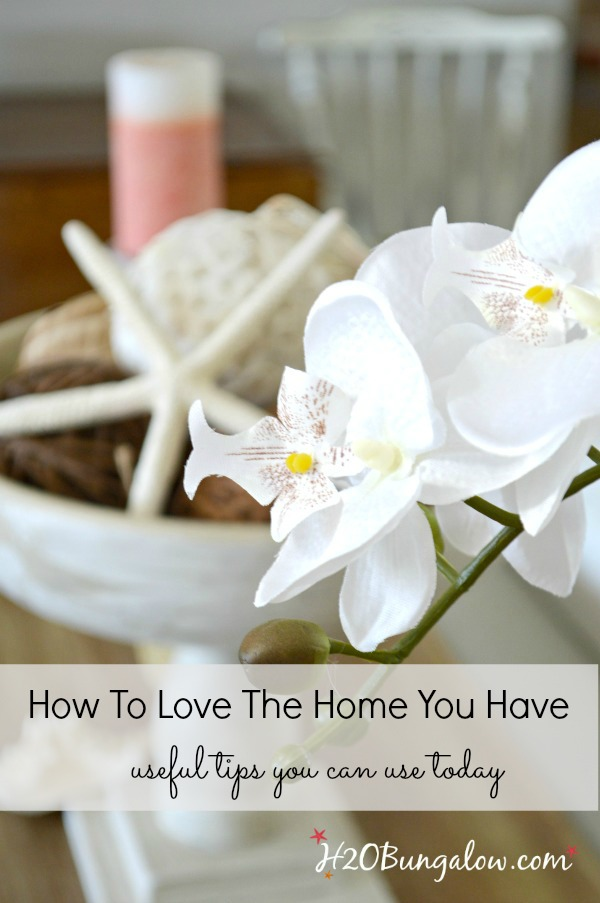 How to love the home you have h20bungalow for Love the house you have