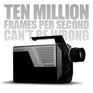 Ten Million Frames Per Second Can't Be Wrong – Shimadzu Hyper Vision HPV-X2