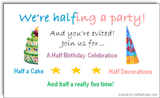 Send a Half Birthday Ecard - Half Birthday Party Evite