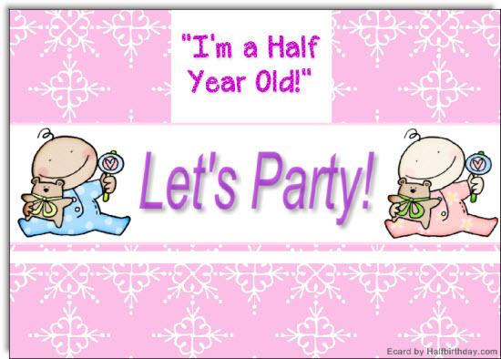 Send Half Birthday Ecards and Party Invitations FREE!