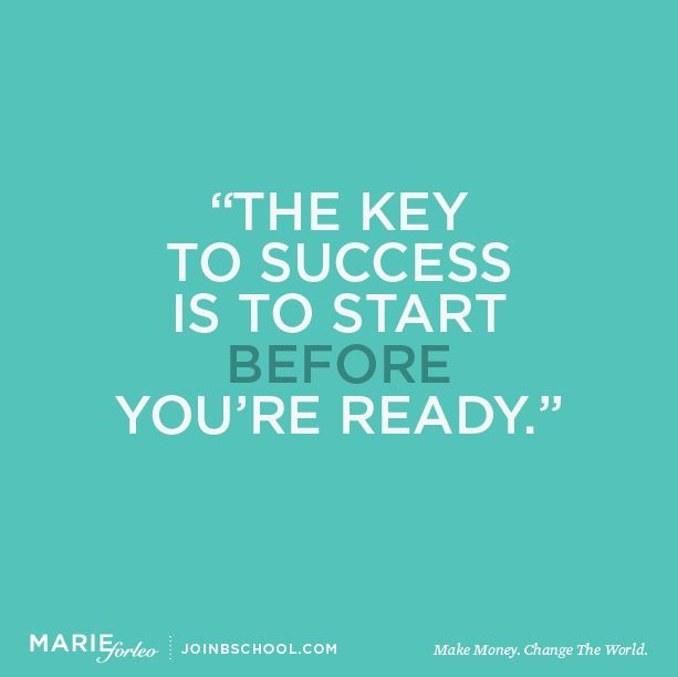Quotes About Leadership  The key to success is to start before you