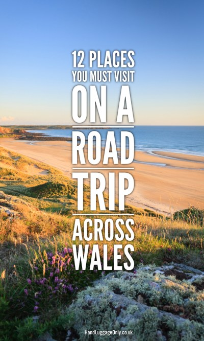 12 Places You Have To Visit On A Road Trip Across Wales - Hand Luggage Only - Travel, Food ...