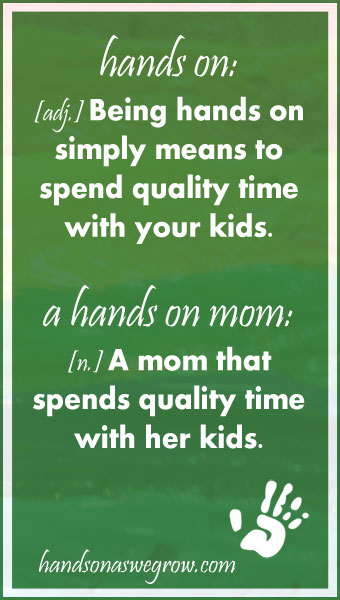 What is a hands on mom?
