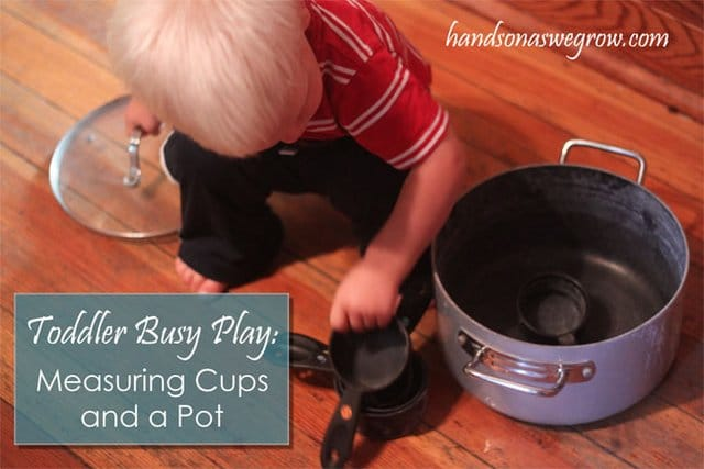 Toddler Activity: Measuring Cups & Pots