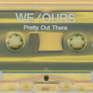 we-ours-pretty-out-there-tape-cassette