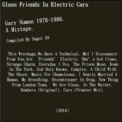 Glass Friends In Electric Cars - Gary Numan 1978-1986 - A Mixtape (Compiled By By Sagol 59) - Back